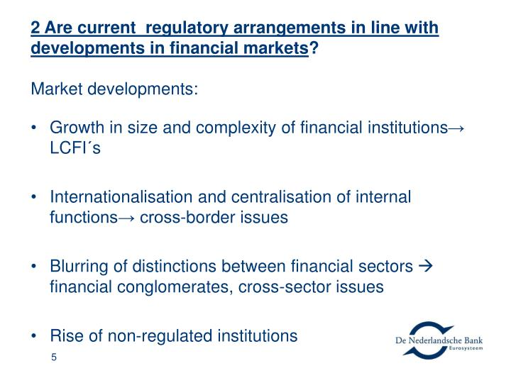 2 Are current  regulatory arrangements in line with developments in financial markets
