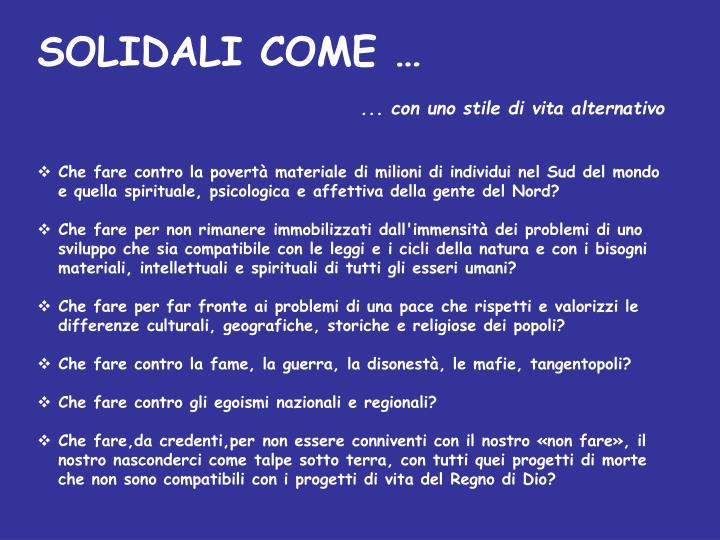 SOLIDALI COME …