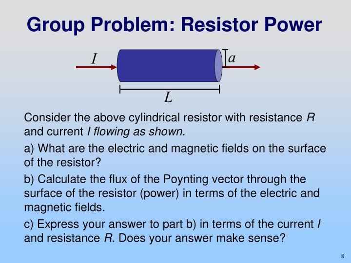 Group Problem: Resistor Power