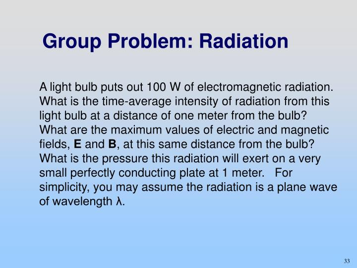 Group Problem: Radiation
