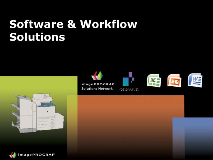 Software & Workflow Solutions