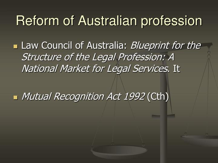 Reform of Australian profession