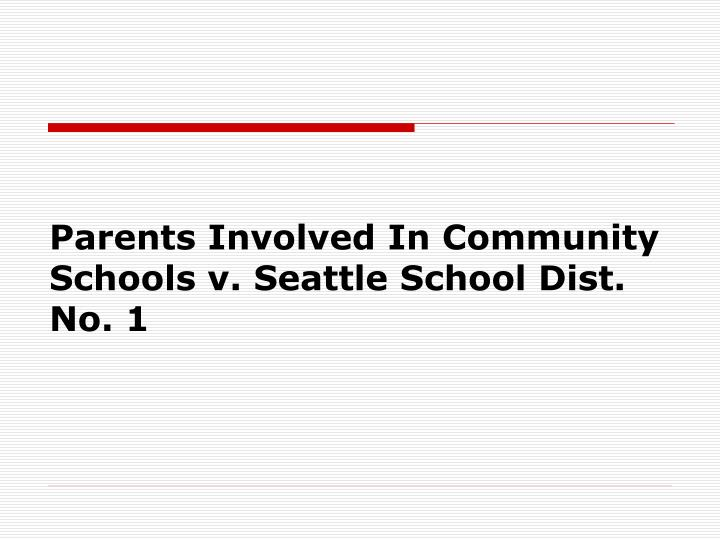 parents involved in community schools v seattle school dist no 1