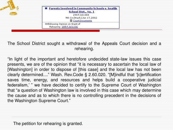 The School District sought a withdrawal of the Appeals Court decision and a rehearing.