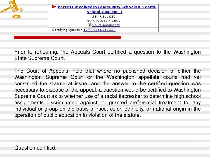 Prior to rehearing, the Appeals Court certified a question to the Washington State Supreme Court.