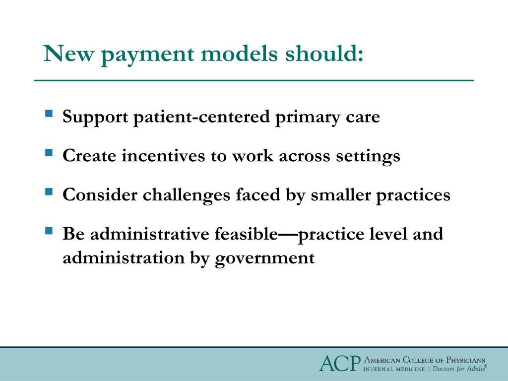 New payment models should:
