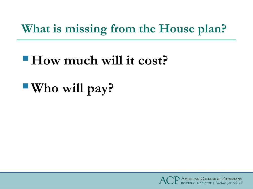 What is missing from the House plan?