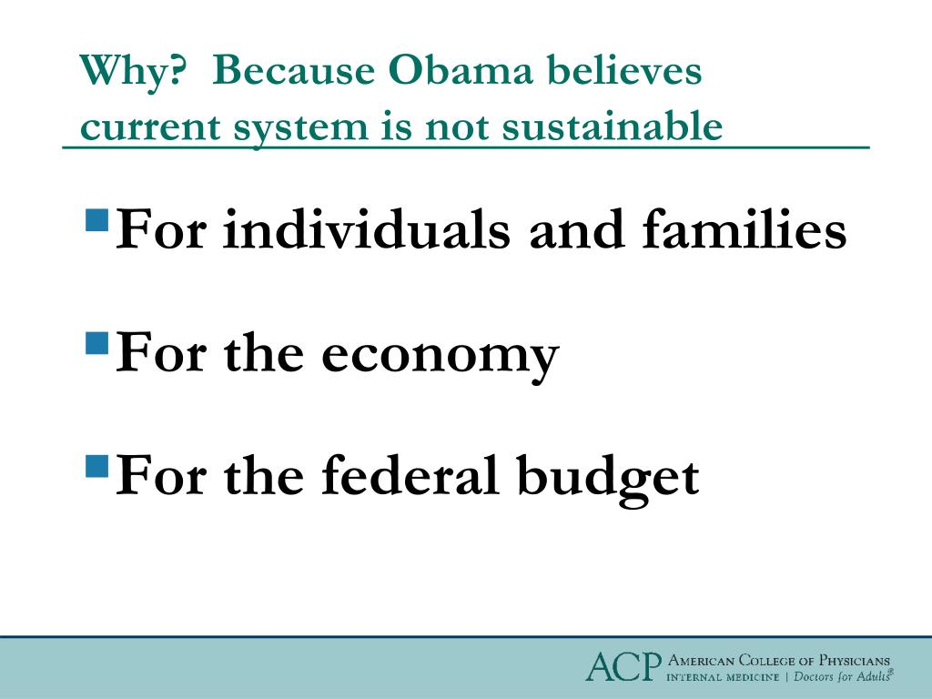 Why?  Because Obama believes current system is not sustainable