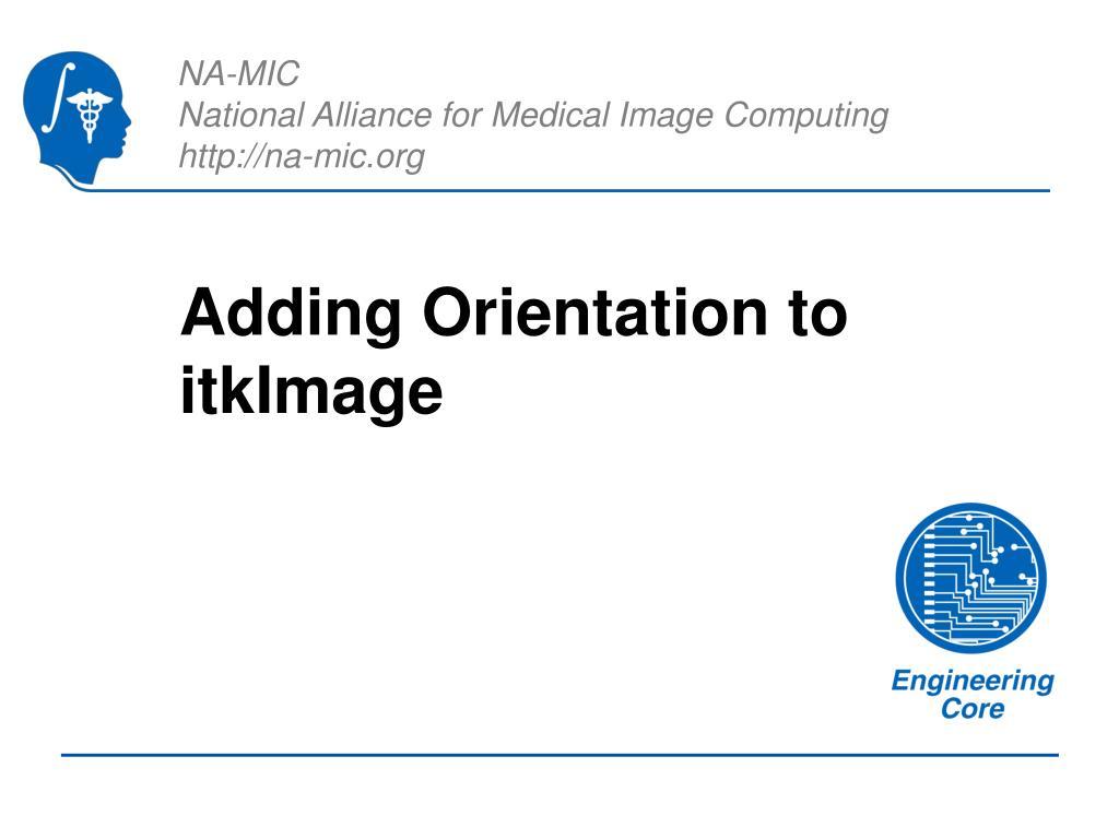 Adding Orientation to itkImage