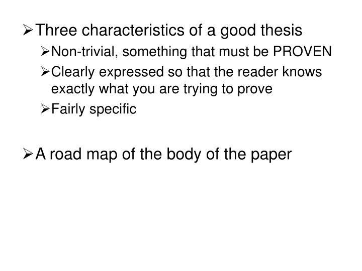 Three characteristics of a good thesis