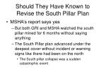 should they have known to revise the south pillar plan
