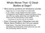 whats worse than 12 dead bodies at sago