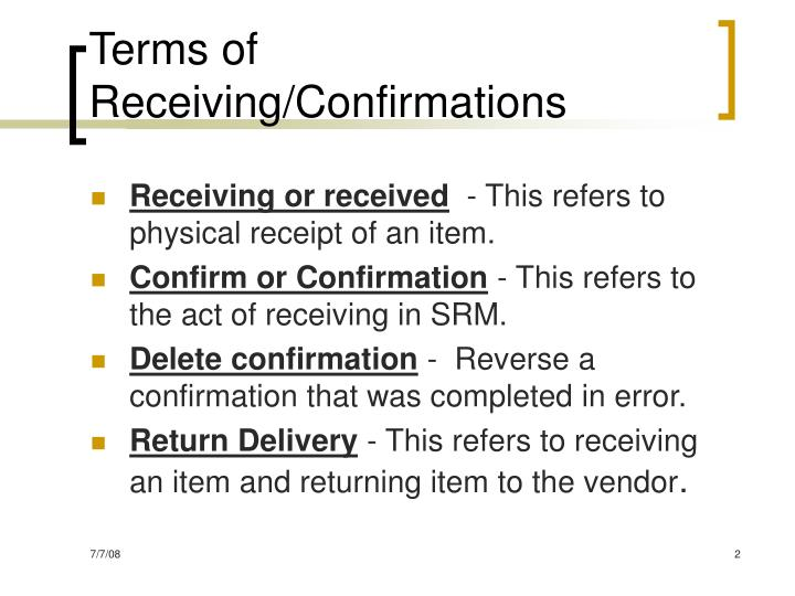 Terms of Receiving/Confirmations