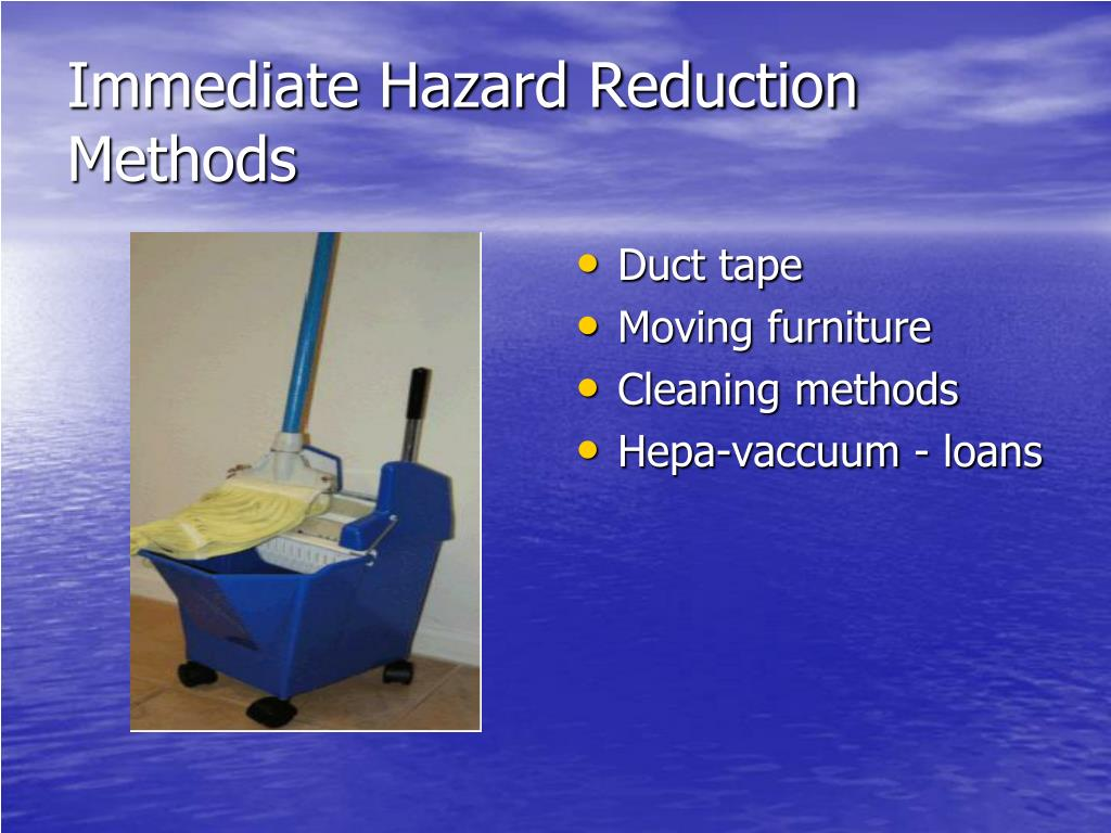 Immediate Hazard Reduction Methods