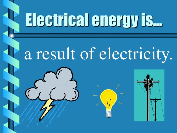 Electrical energy is...