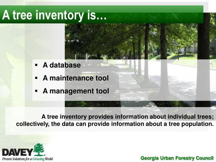 A tree inventory is…