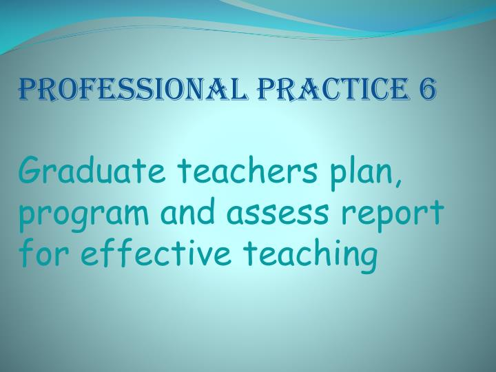 PROFESSIONAL PRACTICE 6