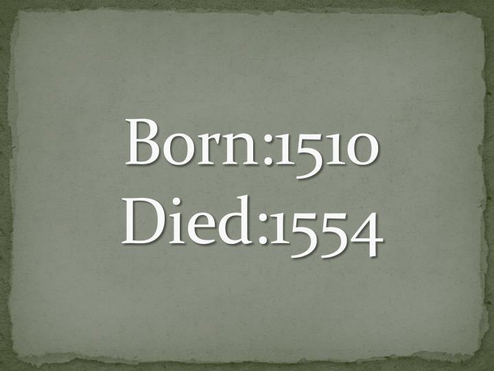 Born:1510