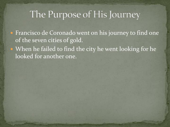 The Purpose of His Journey