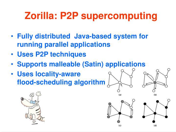 Zorilla: P2P supercomputing
