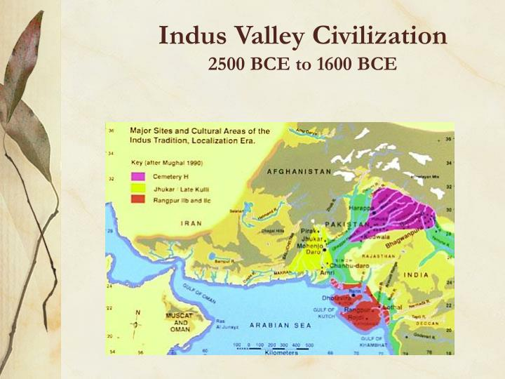 Indus valley civilization 2500 bce to 1600 bce