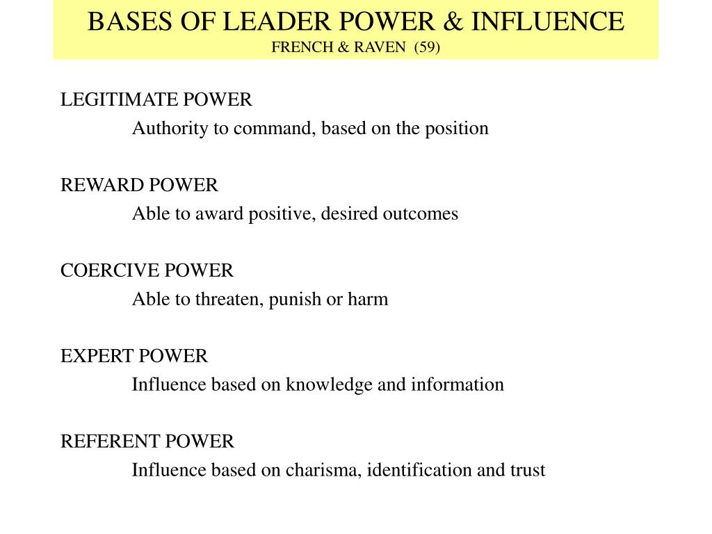 the five bases of power Power in a channel of distribution: sources and consequences introduction  of the sources or bases of power available to him at any given time [5, p 48] although.