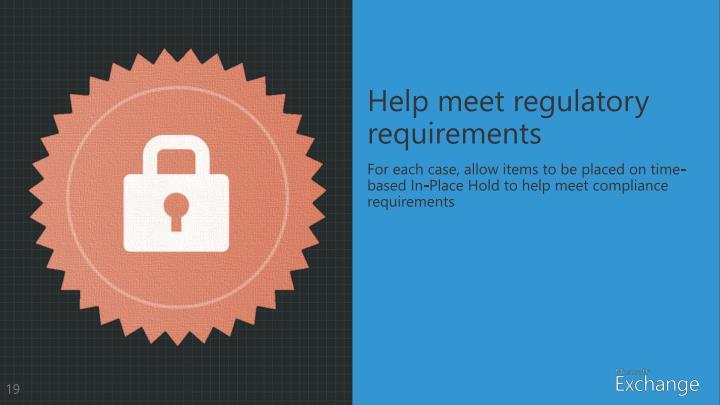 Help meet regulatory requirements