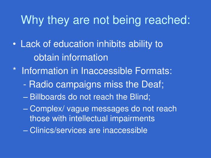 Why they are not being reached: