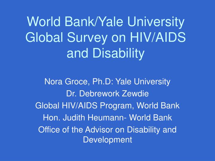 World bank yale university global survey on hiv aids and disability