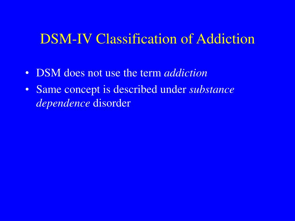 DSM-IV Classification of Addiction