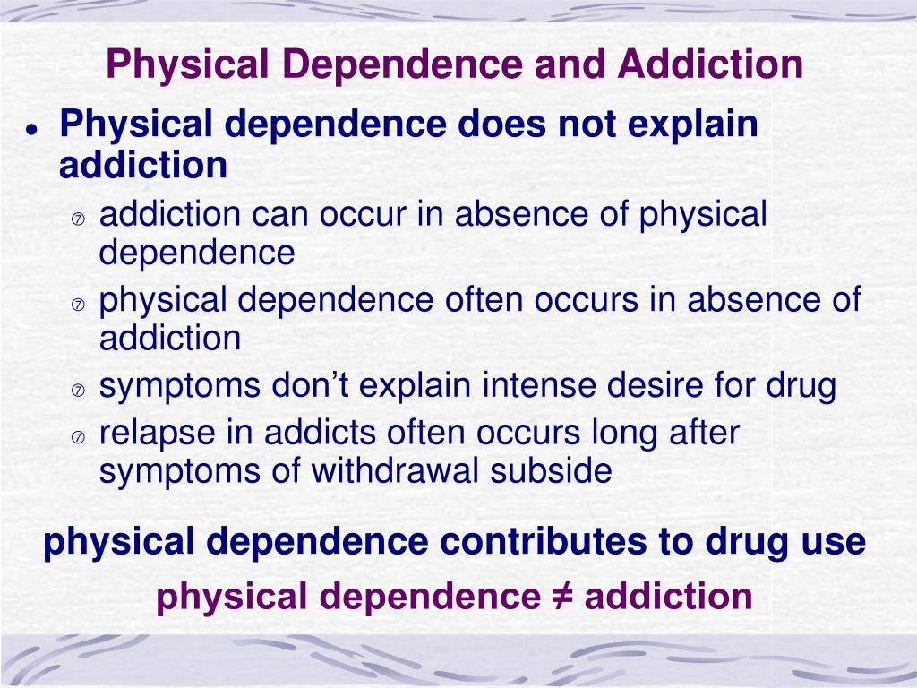 Physical Dependence and Addiction