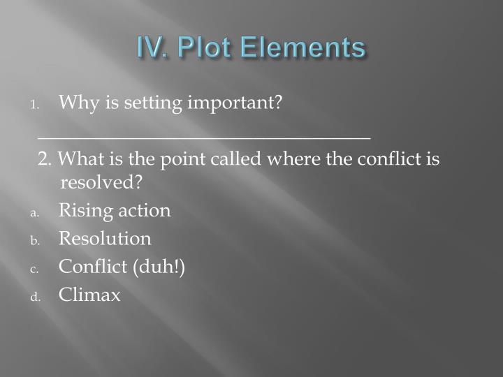 IV. Plot Elements