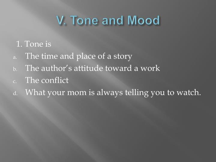 V. Tone and Mood