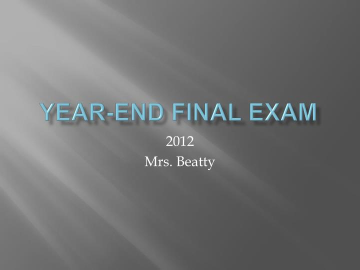 Year-End Final Exam