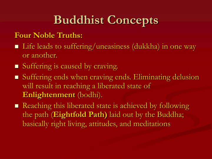 an analysis of the buddhist concept of suffering and the four noble truths Enlightened management: an analysis of buddhist precepts applied buddhism borrowed many concepts from hinduism and buddhism was shaped by the cultures and beliefs of the and the dharma begins with the four noble truths: 1) all life is suffering 2) suffering is caused by desire 3.