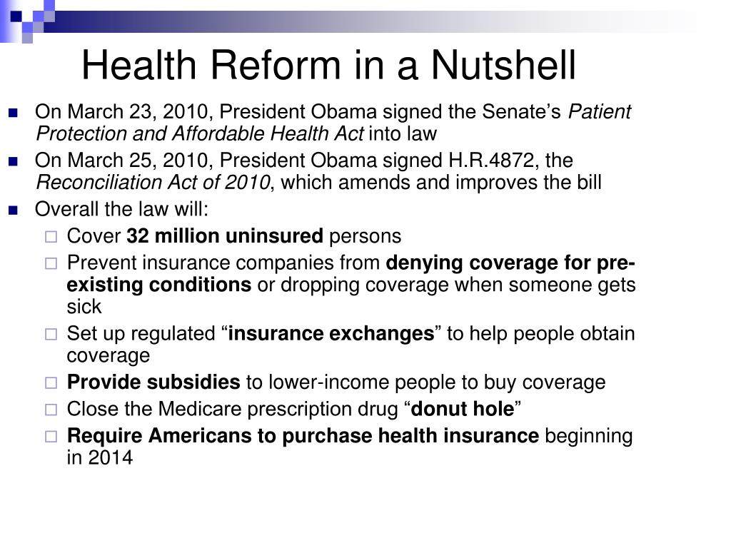 Health Reform in a Nutshell