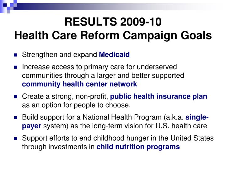 Results 2009 10 health care reform campaign goals