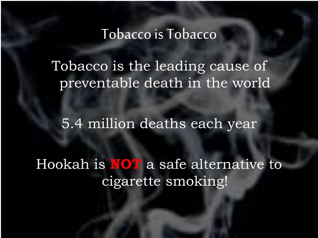 Tobacco is Tobacco