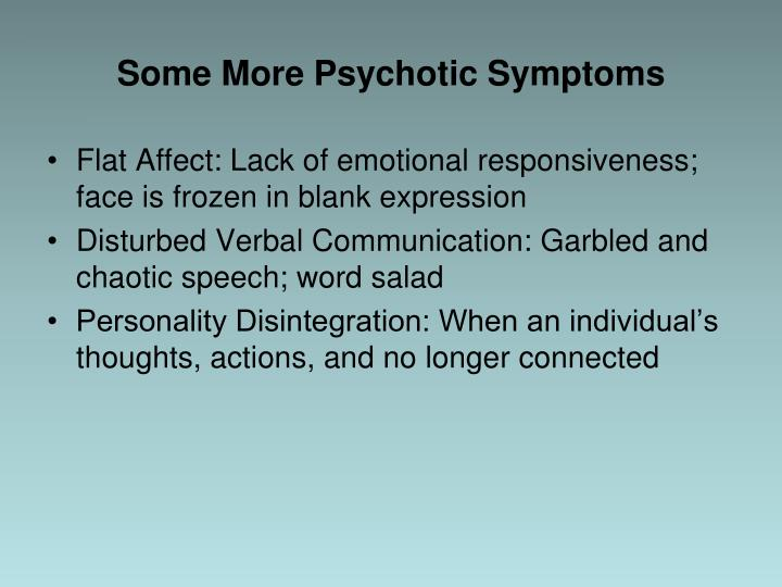 Some More Psychotic Symptoms
