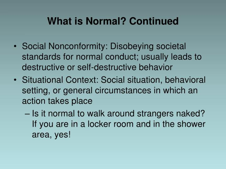 What is Normal? Continued