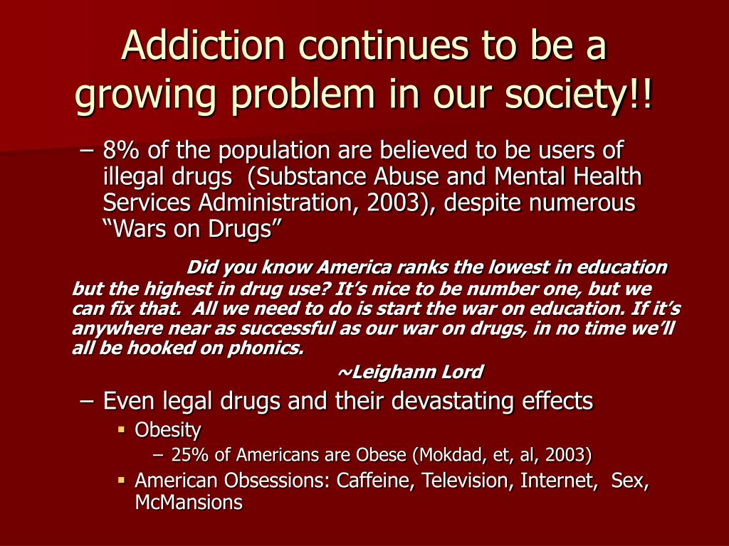 Addiction continues to be a growing problem in our society!!
