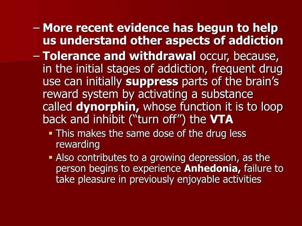 More recent evidence has begun to help us understand other aspects of addiction