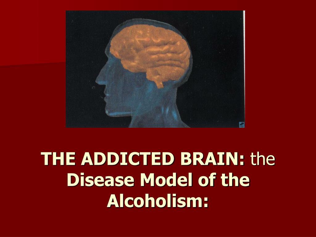 THE ADDICTED BRAIN: