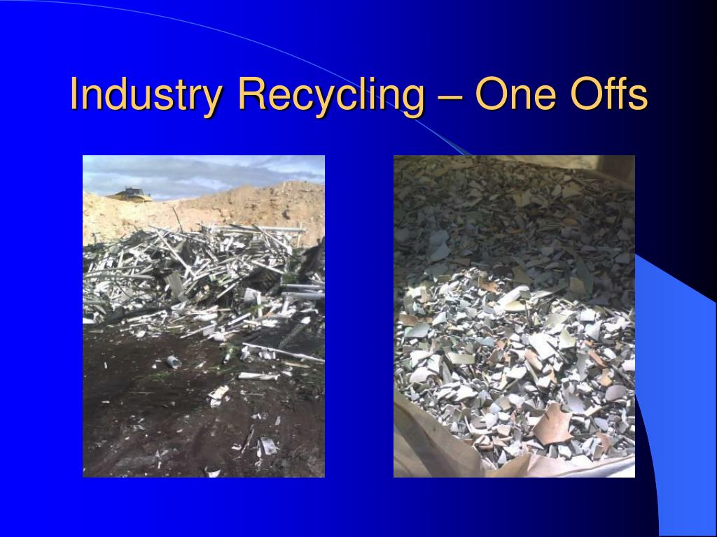 Industry Recycling – One Offs