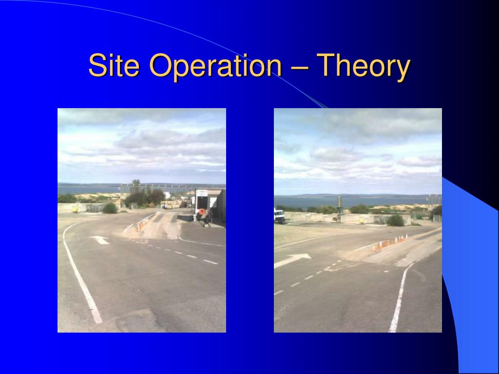 Site Operation – Theory