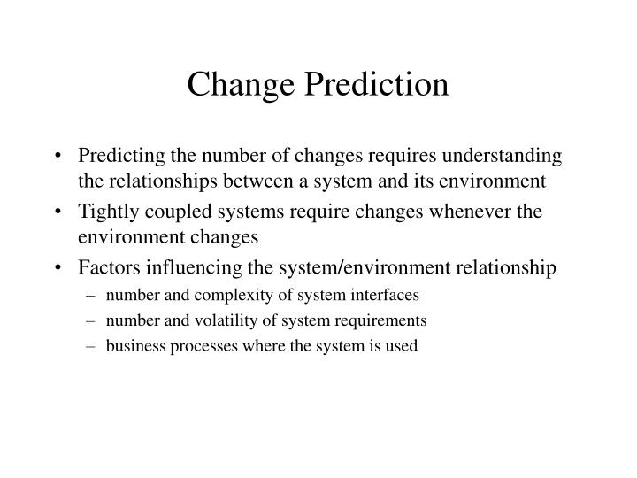 Change Prediction