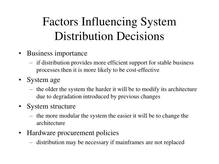 Factors Influencing System Distribution Decisions