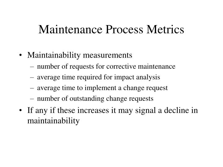 Maintenance Process Metrics