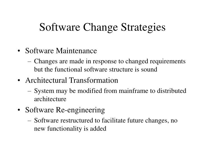 Software Change Strategies