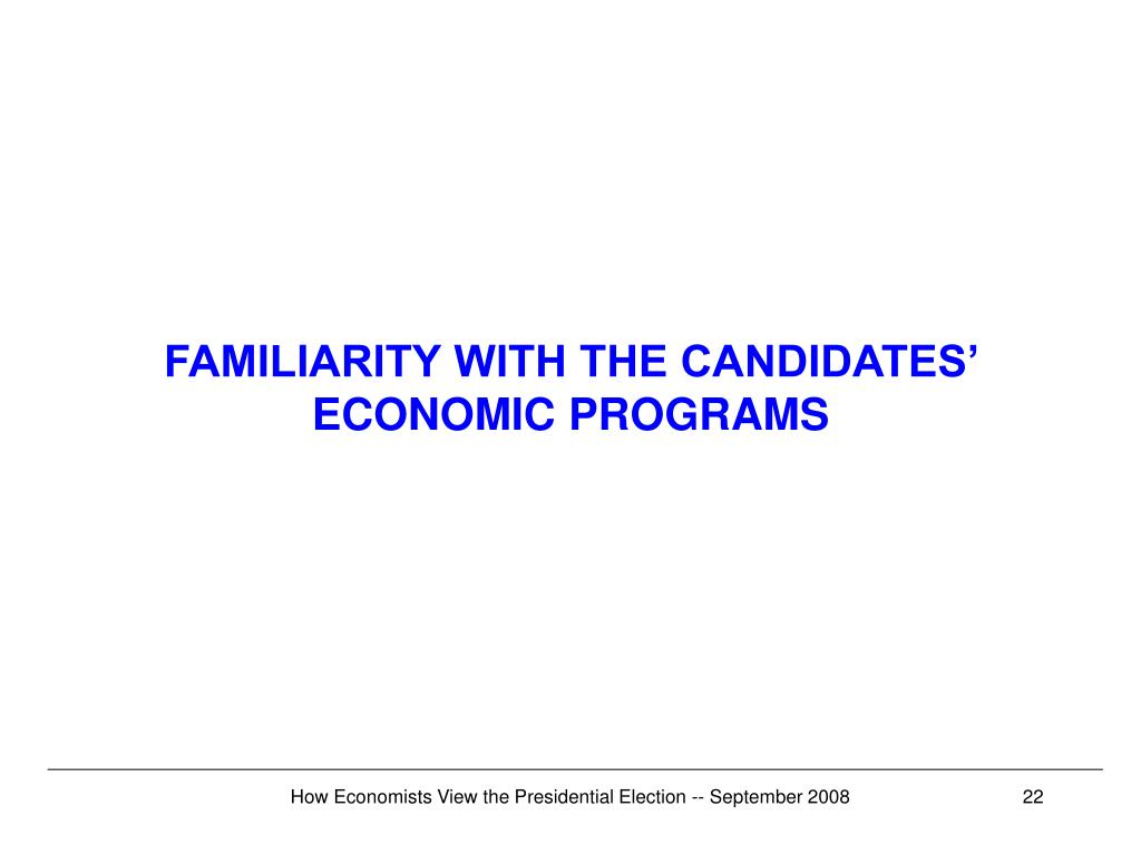 FAMILIARITY WITH THE CANDIDATES' ECONOMIC PROGRAMS